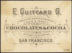 Proclamation to the good people of the United States take notice! That hereafter, you can enjoy with your little ones at your breakfast table a delightful cup of Guittard's San Francisco Chocolates. [back] by Boston Public Library, via Flickr