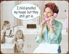 Ephemera Childproofed House Sign is a brand new vintage tin sign made to look vintage, old, antique, retro. Purchase your vintage tin sign from the Vintage Sign Shack and save. Vintage Humor, Retro Humor, Retro Funny, Funny Vintage, Vintage Posters, Just For Laughs, Just For You, Friday Humor, Funny Friday