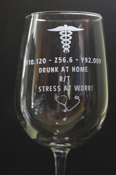 ICD-10 Wine Glass,  Funny medical coding, nurse, doctor, medical assistant etched glassware.