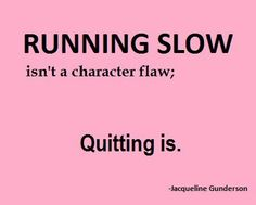 So I keep running.