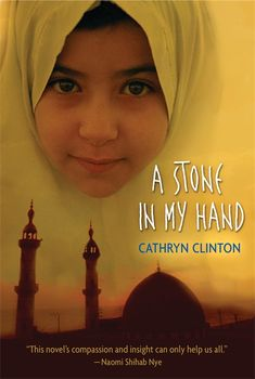 A Stone in my Hand, by Cathryn Clinton. The year is 1988 in Gaza City, and it has been a month since eleven-year-old Malaak's father left to seek work in Israel, only to disappear. Every day Malaak climbs to the roof and waits, speaking little to anyone, preferring the company of the little bird she has tamed. What will it take for her to find her voice--and the strength to move past the violence that surrounds her? PB 9780763647728 / Age 10 & up, GRL W  #commoncore #middleeast #Gazastrip