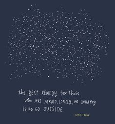 """The best remedy for those who are afraid, lonely, or unhappy is to go outside."" Thanks Anne Frank! Print 8 x 10 by susatalan on Etsy."