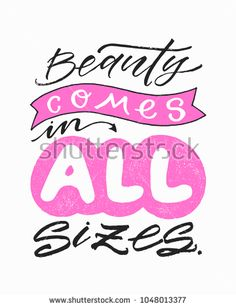 #Beauty #comes in #all #sizes. #Inspirational #beauty #quote. #Fashion #trendy hand written #lettering #poster. #Ink #brush #pen #calligraphy.# Advertising, #slogan banner.#body#curvy#girls#health