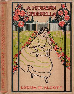 Alcott, Louisa May--Modern Cinderella--Altemus, 1904--Illustrations by Winfiels S. Lukens