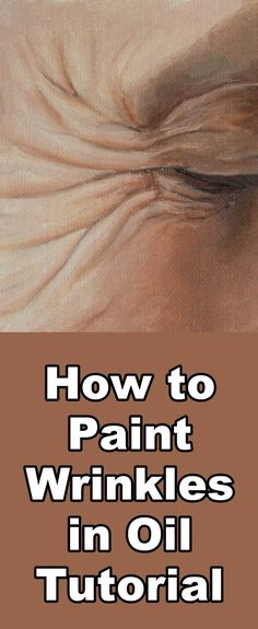 Learn how to paint wrinkles with this oil painting tutorial