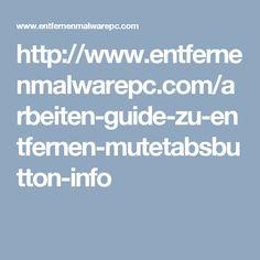 http://www.entfernenmalwarepc.com/arbeiten-guide-zu-entfernen-mutetabsbutton-info
