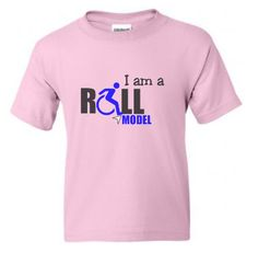 Amazing shirts for people with disabilities or that have children with disabilities. And all the profit goes to buy equipment for people. You can get any slogan you want on the Roll Model Shirt.  I Love This Company  http://www.rollmodelgear.com