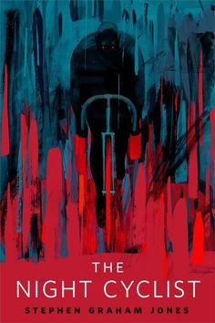 The Night Cyclist - Stephen Graham Jones