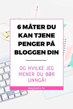 Drømmer du om å leve av bloggen? Les om forskjellige 6 måter du kan tjene penger på bloggen din, og hvilken jeg mener du bør unngå.