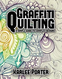 ❤ =^..^= ❤ Karlee Porter's Graffiti Quilting is ready to ship!!!!!