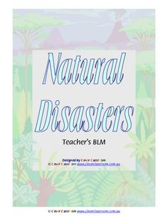 From Clever Classroom on TpT. Natural Disasters Ebook -PDF file46 page printable book with worksheets. This popular unit has been designed for 10-12 year-olds.Some d...