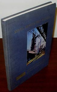 STEEL SERVES THE NATION by Douglas Fisher 1st ed 1951 US Steel 50 Year Story
