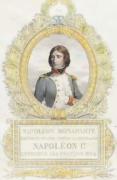 Napoléon Bonaparte, Lieutenant-Colonel, Napoléon Ier, Empereur Des Francais, 1804