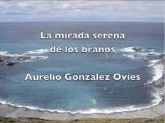 ▶ La mirada serena de los branos, de Aurelio González Ovies - YouTube
