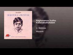 Raghuvamsa Sudha: Kadanakuthuhalam - YouTube