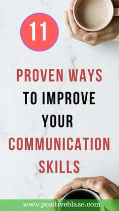 11 Proven Ways To Improve Your Communication Skills #selfimprovement #selfcare #lifestyle #positiveblaze