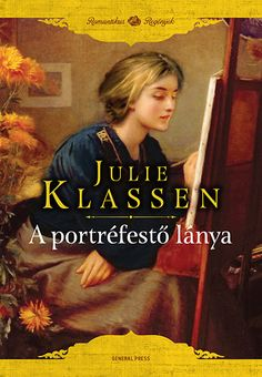 Julie Klassen: A portréfestő lánya Nora Roberts, Halle, Book Lists, Books Online, Persona, Good Books, Movie Posters, Film Posters, Billboard