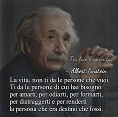 Einstein Ti da le persone di cui ho bisogno.... Quotes Thoughts, Words Quotes, Wise Words, Motivational Quotes, Inspirational Quotes, Italian Quotes, E Mc2, Beautiful Words, Cool Words