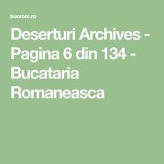 Deserturi Archives - Pagina 6 din 134 - Bucataria Romaneasca Cooking Recipes, Math Equations, Cakes, Diy, Sweets, Food, Pregnancy, Romanian Recipes, Kuchen