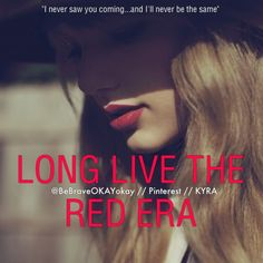 LONG LIVE THE RED ERA...guys, fellow Swifties, this is the last day of an incredible, colorful, RED era........it was amazing and I am excited for what is to come