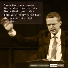 """""""Yes, there are harder times ahead for Christ's little flock, but I also believe in every sense that the best is yet to be!"""" - David Legge #christ #littleflock #godsnewthing"""