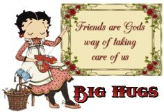 Friends are God's way of taking care of us friendship friend blessing friend quote poem betty boop special friend friend greeting