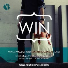 WIN ME! Win a Project Two Leather & Canvas Tote. Repin this and leave a comment on our blog http://youngrepublic.com/blog/win-me-project-two-tote-bag-giveaway/