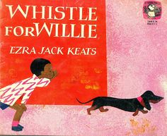 Book List | iMom. Whistle for Willie