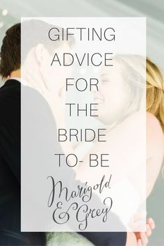 gifting advice for the bride to be