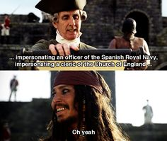 "Man: ""Impersonating an officer of the Spanish Royal Navy, impersonating a cleric of the Church of England…"" Captain Jack Sparrow: ""Oh yeah. Captain Jack Sparrow, Will Turner, Johnny Depp, Jack Sparrow Quotes, Pirate Life, Disney Memes, Haha, Pirates Of The Caribbean, Disney And Dreamworks"