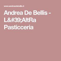 Andrea De Bellis - L'AltRa Pasticceria
