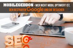 Mobilegeddon - Wer nicht mobil optimiert ist, den bestrafen Google und die Besucher