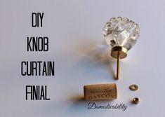 Domesticability: DIY Knob Curtain Finial