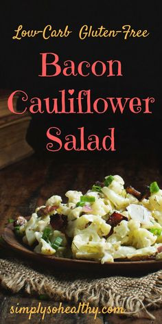 This Low-Carb Bacon Cauliflower Salad makes a great side for a summer picnic. This recipe is suitable for low-carb, LC/HF, ketogenic, gluten-free, dairy-free, Paleo and Banting Diets.