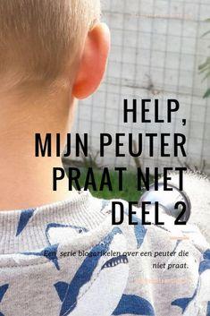 Mijn peuter praat niet deel 2, Lees hier onze ervaring.  #opvoeden #peuters #kinderen #nietpraten