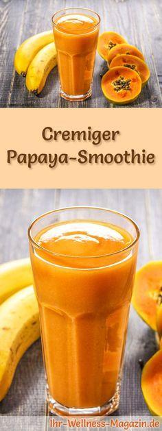 Papaya-Smoothie selber machen - ein gesundes Smoothie-Rezept zum Abnehmen für Frühstücks-Smoothies oder sättigende Diät-Mahlzeiten ...