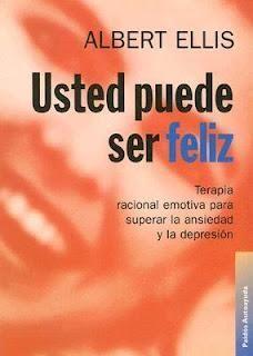"""""""Usted puede ser feliz.Terapia racional emotiva para superar la ansiedad y la depresión"""", Albert Ellis - Paperblog"""