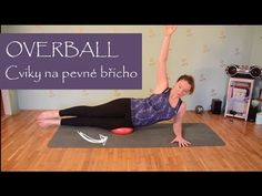 15 minut s velkým míčem | Cviky pro pevné břicho - YouTube Workout Videos, Abs, Exercise, Youtube, Sports, Relax, Health, Diet, Ejercicio