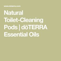 Natural Toilet-Cleaning Pods | dōTERRA Essential Oils