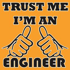 TRUST ME IM AN ENGINEER funny DOCTOR