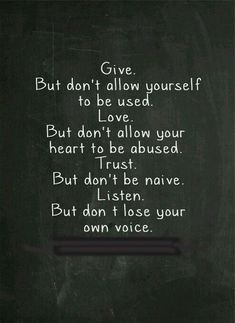 But don't allow yourself to be used. Love