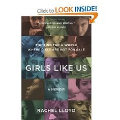 This is a definite must-read. Sex #Trafficking survivor, Rachel Lloyd, wrote this.