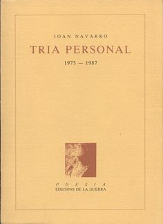 Joan Navarro: Tria personal, 1973 - 1987. Edicions de la Guerra. València.