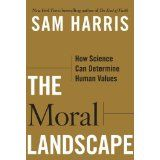 The Moral Landscape: How Science Can Determine Human Values (Hardcover)By Sam Harris
