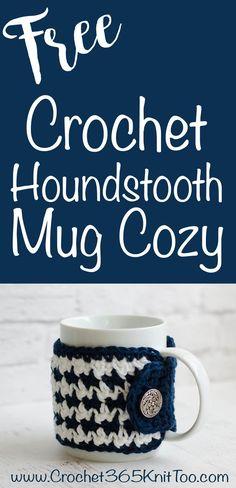 Cute Crochet Patterns Crochet Houndstooth Mug Cozy Crochet Kitchen, Crochet Home, Crochet Gifts, Cute Crochet, Knit Crochet, Crochet Afghans, Irish Crochet, Crochet Baby, Mug Cozy Pattern