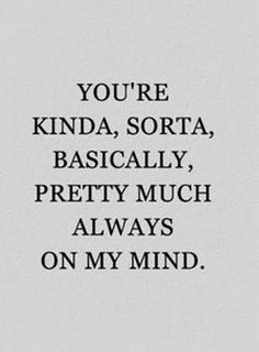 40 Flirty Quotes For Him And Her - Page 5 of 7 You're Kinda Sorta. Life Quotes Love, Valentine's Day Quotes, Love Quotes For Her, Quote Of The Day, Boy Crush Quotes, Love For Her, Crush Quotes About Him, Secret Crush Quotes, Lovers Quotes
