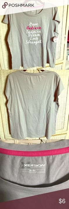 """Workout/casual t-shirt brand new! Grey workout or casual shirt by Xersion. Brand new with tags! Stretchy material. Lettering on front reads: """"Hope, Believe, Inspire, Dream, Love, Strength""""! Xersion Tops Tees - Short Sleeve"""