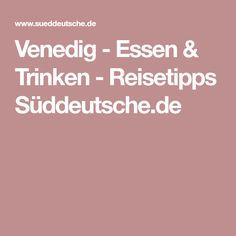 Venedig - Essen & Trinken - Reisetipps Süddeutsche.de