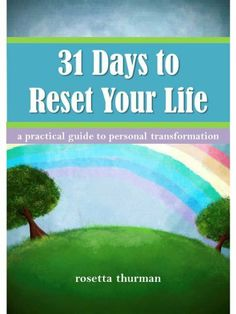 31 Days to Reset Your Life: A Practical Guide to Personal Transformation by Rosetta Thurman. $8.39. 82 pages