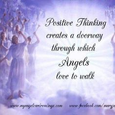 Positive thinking creates a doorway through which ANGELS Love to Walk. #LOVE My Facebook page: https://www.facebook.com/GROinspirationals #GROinspiration